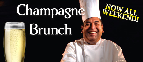 Champagne Brunch all weekend!