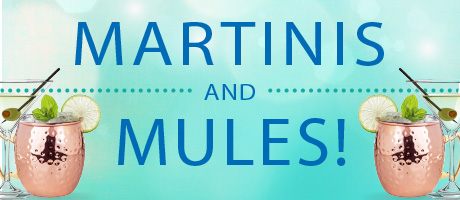 Martinis and Mules