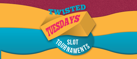 Twisted Tuesdays Slot Tournaments